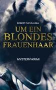 Um ein blondes Frauenhaar (Mystery-Krimi)