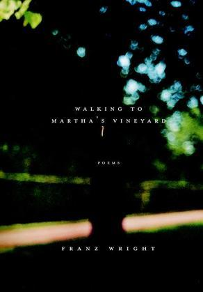 Walking to Martha's Vineyard: Poems