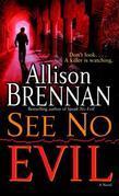 Allison Brennan - See No Evil