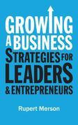Growing a Business: Strategies for Leaders & Entrepreneurs
