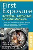 First Exposure to Internal Medicine: Hospital Medicine: Hospital Medicine