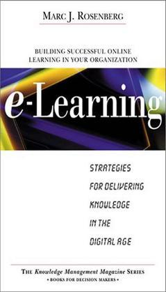 E-Learning: Strategies for Delivering Knowledge in the Digital Age