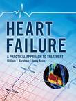 Heart Failure: A Practical Approach to Treatment