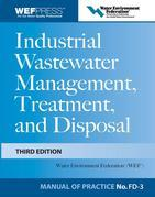 Industrial Wastewater Management, Treatment, and Disposal, 3e MOP FD-3