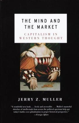 The Mind and the Market: Capitalism in Western Thought