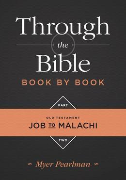 Through the Bible Book by Book, Part 2: Job to Malachi
