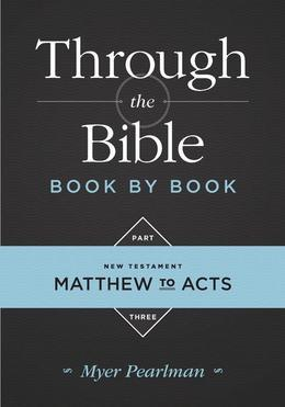 Through the Bible Book by Book, Part 3: Matthew to Acts