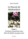 Le Pouvoir de Melchisédech - Tome 2