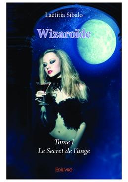 Wizaroïde - Tome I