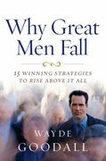 Why Great Men Fall: 15 Winning Strategies to Rise Above it All