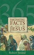 365 Fascinating Facts about Jesus