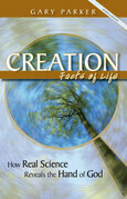 Creation: Facts of Life: How Real Science Reveals the Hand of God