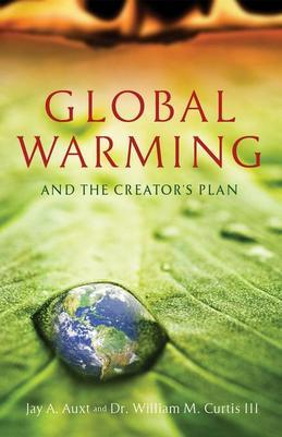 Global Warming: And The Creator's Plan