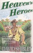 Heaven's Heroes: Real Life stories from history's greatest missionaries