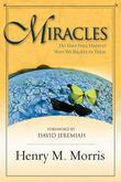 Miracles: Do They Still Happen? Why We Believe in Them