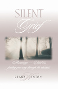 Silent Grief: Miscarriage - Child Loss Finding Your Way Through the Darkness