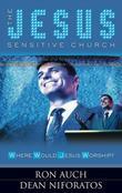 The Jesus Sensitive Church: Where Would Jesus Worship?