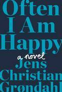Often I Am Happy: A Novel