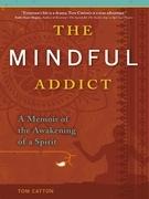 The Mindful Addict