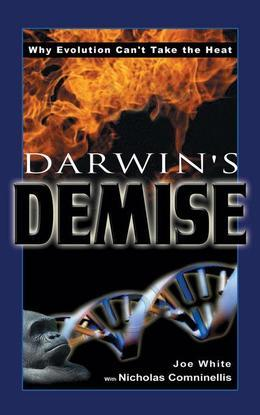 Darwin's Demise: Why Evolution Can't Take the Heat