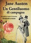 Un gentiluomo di campagna (+Destinati a nozze)