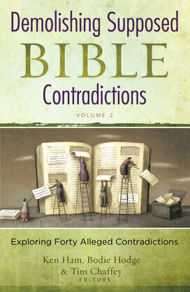 Demolishing Supposed Bible Contradictions Volume 2: Exploring Forty Alleged Contradictions