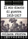 Il mio diario di guerra: Edizione integrale: dicembre 1915 - febbraio 1917
