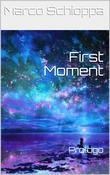 First Moment - Prologo