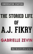 The Storied Life of A. J. Fikry: A Novel by Gabrielle Zevin| Conversation Starters