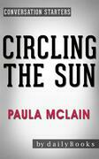 Circling the Sun: A Novel by Paula McLain | Conversation Starters