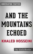 And the Mountains Echoed by Khaled Hosseini | Conversation Starters