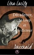 Sorceraid, Saison 1 : Décadence, Épisode 3 : Le Loup et le dicteur