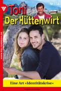 Toni der Hüttenwirt 138 - Heimatroman