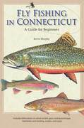 Fly Fishing in Connecticut: A Guide for Beginners