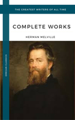 Melville Herman: The Complete works (Oregan Classics) (The Greatest Writers of All Time)