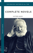 Hugo, Victor: The Complete Novels (Oregan Classics) (The Greatest Writers of All Time)