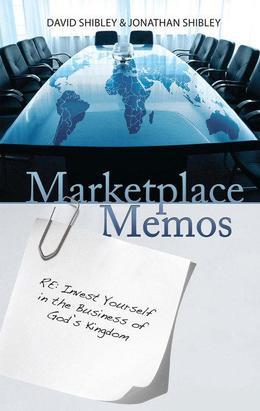 Marketplace Memos: Invest Yourself in the Business of God's Kingdom