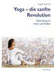 Yoga – die sanfte Revolution