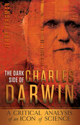 The Dark Side of Charles Darwin: A Critical Analysis of an Icon of Science