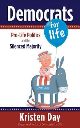 Democrats for Life: Pro-Life Politics and the Silenced Majority