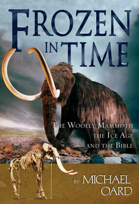Frozen in Time: The Woolly Mammoth, The Ice Age, and The Bible
