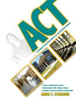 ACT: College Preparation Course for the Christian Student