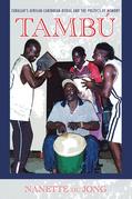Tambú: Curaçao's African-Caribbean Ritual and the Politics of Memory