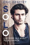 Solo, l'homme qui avait peur d'aimer