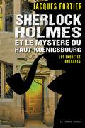 Sherlock Holmes et le mystère du Haut-Kœnigsbourg