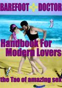 Barefoot Doctor's Handbook for Modern Lovers