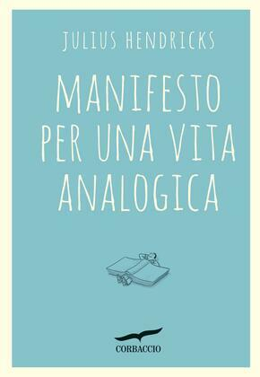 Manifesto per una vita analogica