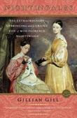 Nightingales: The Extraordinary Upbringing and Curious Life of Miss Florence Nightingale