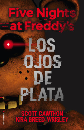 Five nights at Freddy's. Los ojos de plata