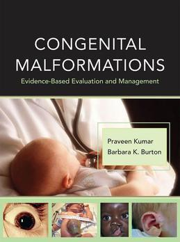 Congenital Malformations: Evidence-Based Evaluation and Management: Evidence-Based Evaluation and Management